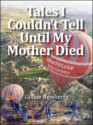 Tales I Couldn't Tell Until My Mother Died by Gill Newberry